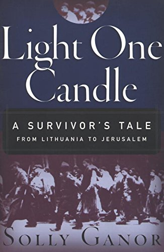 Light One Candle: A Survivor's Tale from: Solly Ganor