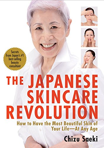 9781568364063: Japanese Skincare Revolution, The: How To Have The Most Beautiful Skin Of Your Life - At Any Age: How to Have the Most Beautiful Skin of Your Life - at Any Age