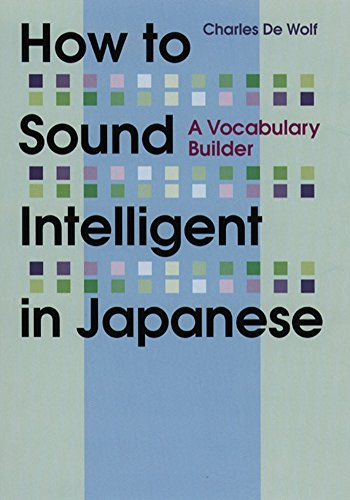 9781568364186: How to Sound Intelligent in Japanese: A Vocabulary Builder