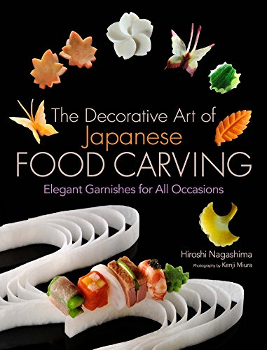 9781568364353: The Decorative Art of Japanese Food Carving: Elegant Garnishes for All Occasions