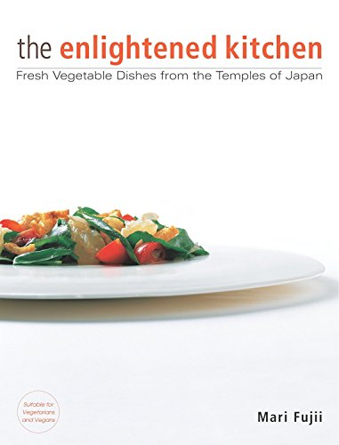 9781568364360: The Enlightened Kitchen: Fresh Vegetable Dishes from the Temples of Japan