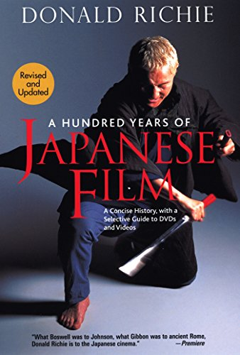 9781568364391: A Hundred Years of Japanese Film: A Concise History, with a Selective Guide to DVDs and Videos