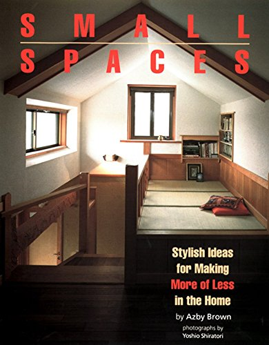 9781568364544: Small Spaces: Stylish Ideas for Making More of Less in the Home