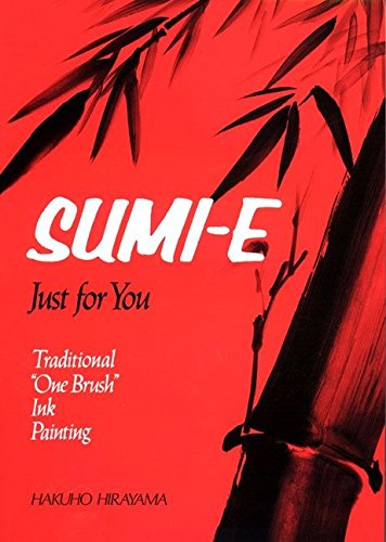 9781568365251: Sumi-E Just for You: Traditional One Brush Ink Painting