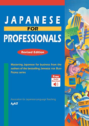 9781568365992: Japanese for Professionals: Revised Edition: Mastering Japanese for business from the authors of the bestselling JAPANESE FOR BUSY PEOPLE series