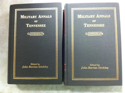 THE MILITARY ANNALS OF TENNESSEE. Confederate.: Lindsley, John Berrien.