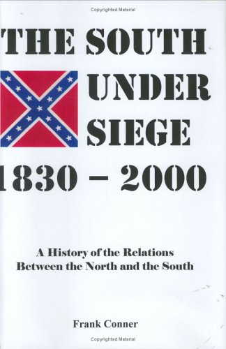 The South under siege, 1830-2000: A history: Frank Conner