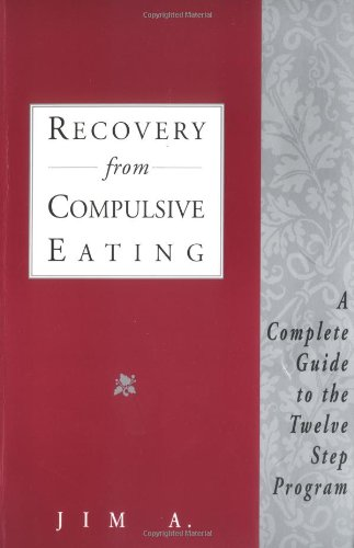 9781568380179: Recovery From Compulsive Eating: A Complete Guide to the Twelve Step Program