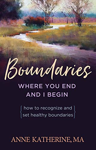 9781568380308: Boundaries: Where You End and I Begin— - How to Recognize and Set Healthy Boundaries