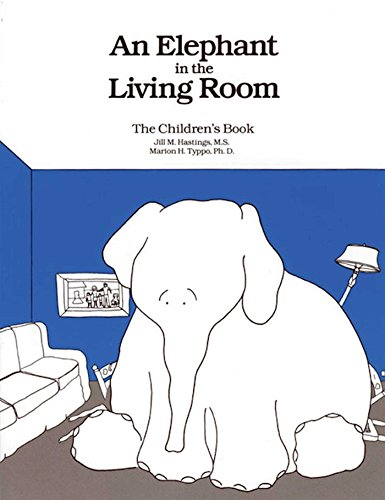 An Elephant In the Living Room The Children's Book: Jill M. Hastings