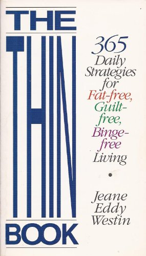 9781568380650: The Thin Book: 365 Daily Strategies for Fat-Free, Guilt-Free, Binge-Free Living