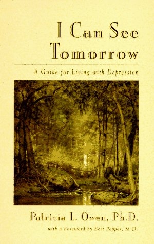 9781568380872: I Can See Tomorrow: A Guide to Living With Depression
