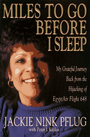 9781568380889: Miles to Go Before I Sleep: My Grateful Journey Back from the Hijacking of Egyptian 648