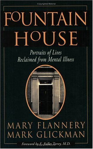 9781568381282: Fountain House: Portraits of Lives Reclaimed from Mental Illness