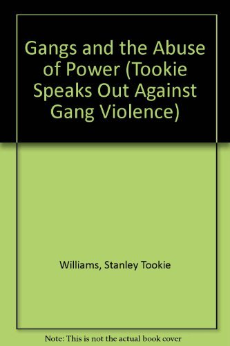 Gangs and the Abuse of Power (Tookie Speaks Out Against Gang Violence): Stanley Tookie Williams