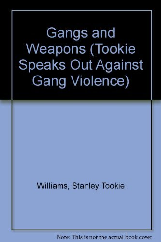 9781568381329: Gangs and Weapons (Tookie Speaks Out Against Gang Violence)
