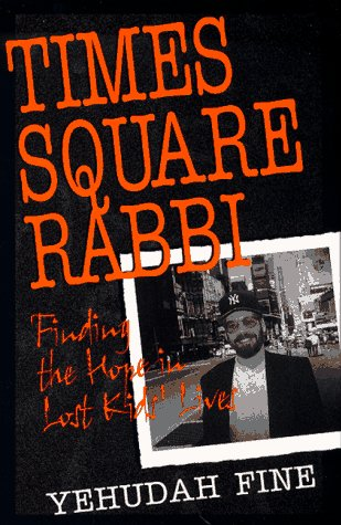 9781568381459: Times Square Rabbi: Finding the Hope in Lost Kids' Lives