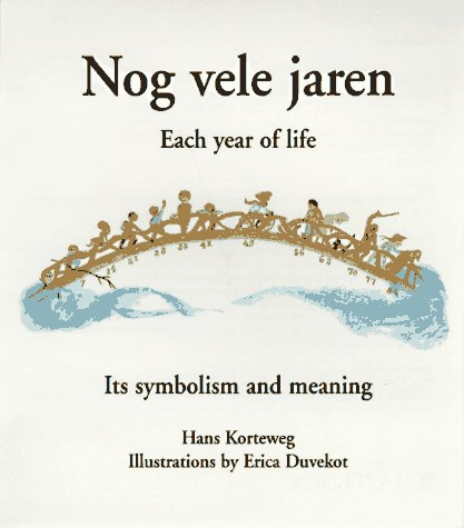 Nog Vele Jaren: Each Year of Life: Its Symbolism and Meaning