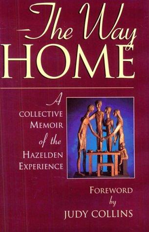 9781568381596: The Way Home: A Collective Memoir of the Hazelden Experience