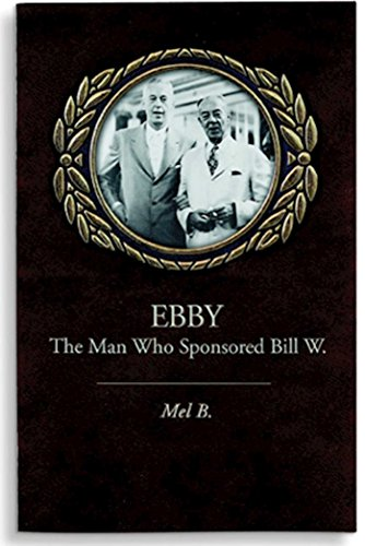 9781568381626: Ebby (5699): The Man Who Sponsored Bill W.