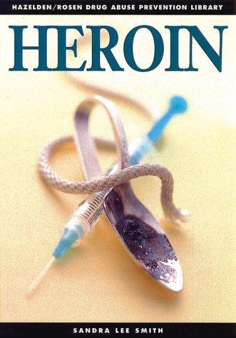 9781568381664: Heroin: Drug Abuse Prevention Library
