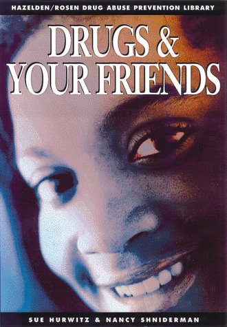 9781568381701: Drugs and Your Friends: Drug Abuse Prevention Library