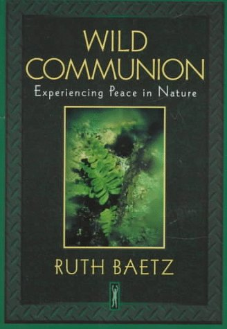 9781568381879: Wild Communion: Experiencing Peace in Nature
