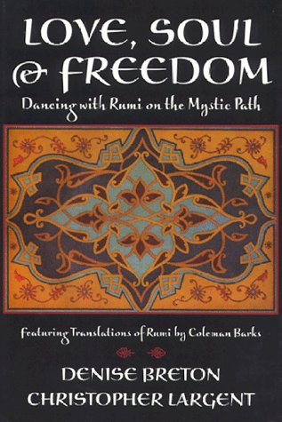 Love, Soul & Freedom: Dancing With Rumi on the Mystic Path