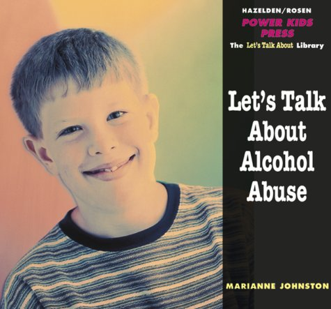 9781568382210: Let's Talk about Alcohol Abuse (Powerkids Readers: Clean & Healthy)