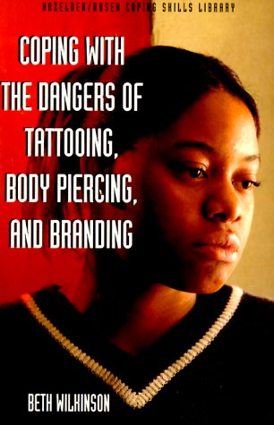 9781568382463: Coping With the Dangers of Tattooing, Body Piercing and Branding
