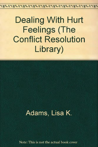 9781568382685: Dealing With Hurt Feelings (The Conflict Resolution Library)