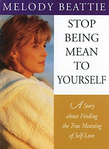 9781568382869: Stop Being Mean to Yourself: Story About Finding the True Meaning of Self-love