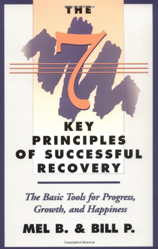 9781568383446: The 7 Key Principles of Successful Recovery: The Basic Tools for Progress, Growth, and Happiness