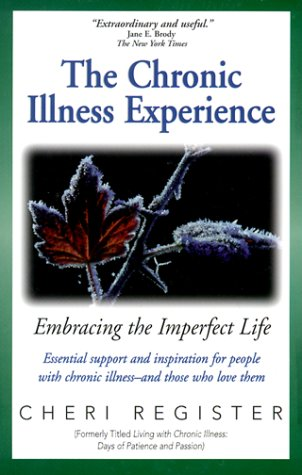 9781568383460: The Chronic Illness Experience: Embracing the Imperfect Life