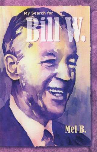 9781568383743: My Search for Bill W.: Biography