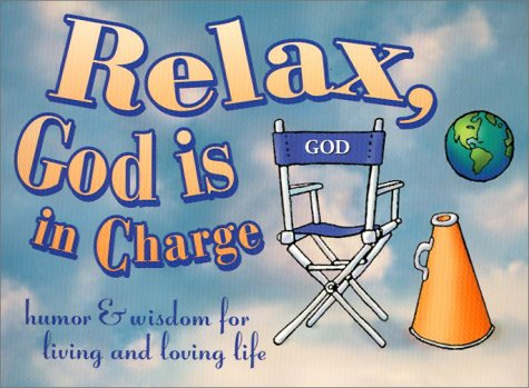 9781568383774: Relax, God is in Charge Gift Book: Humor & Wisdom for Living and Loving Life (Keep Coming Back Books)