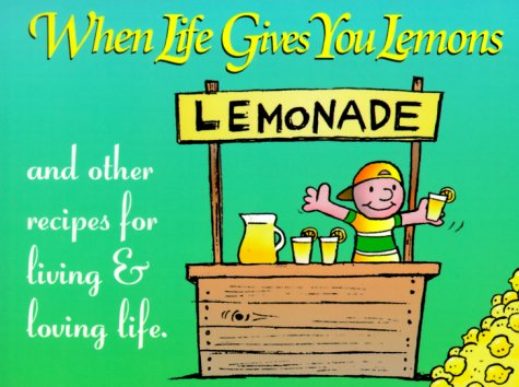 9781568383811: When Life Gives You Lemons Gift Book: And Other Recipes For Living & Loving Life (Keep Coming Back Books)