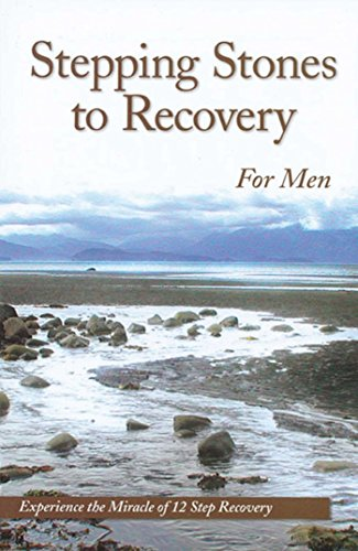 9781568385099: Stepping Stones To Recovery For Men: Experience The Miracle Of 12 Step Recovery