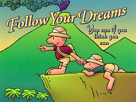 9781568385143: Follow Your Dreams Gift Book: You can if you think you can (Keep Coming Back Books)
