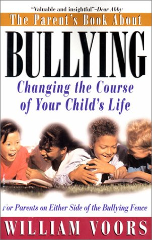 9781568385174: The Parent's Book about Bullying: Changing the Course of Your Child's Life