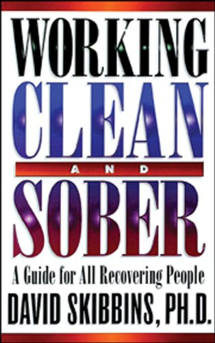 9781568385518: Working Clean and Sober: A Guide for All Recovering People