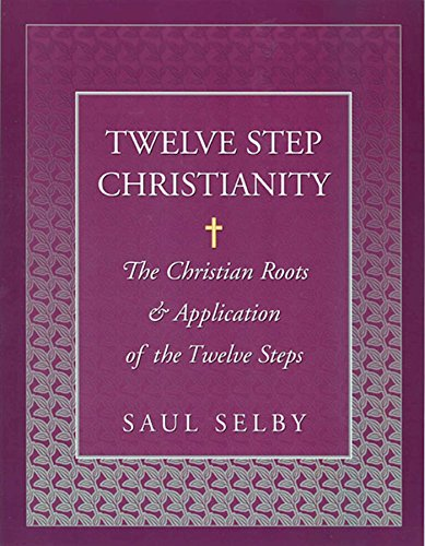 9781568385617: Twelve Step Christianity: The Christian Roots & Application of the Twelve Steps