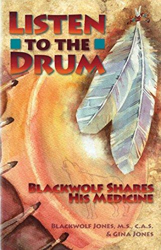 Listen to the Drum: Blackwolf Shares His: Jones, Blackwolf, Jones,