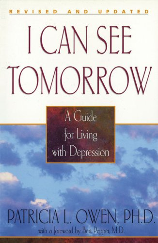 9781568385686: I Can See Tomorrow - Second Edition: A Guide for Living with Depression