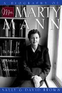 9781568386263: A Biography of Mrs. Marty Mann: The First Lady of Alcoholics Anonymous