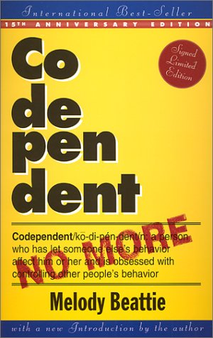 Codependent No More: How to Stop Controlling Others and Start Caring for Yourself: Beattie, Melody