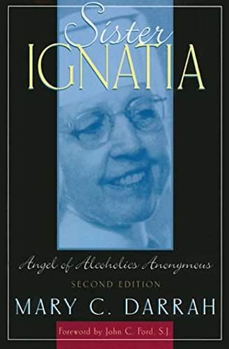 9781568387468: Sister Ignatia: Angel of Alcoholics Anonymous
