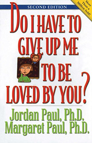 9781568387963: Do I Have to Give Up Me to Be Loved by You: Second Edition