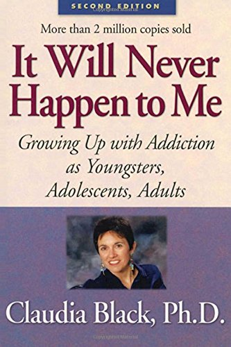 9781568387987: It Will Never Happen to Me: Growing Up with Addiction As Youngsters, Adolescents, Adults