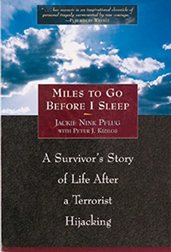 Miles to Go Before I Sleep: A Survivor's Story of Life After a Terrorist Hijacking: Pflug, ...